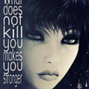 What Does Not Kill You Art Print