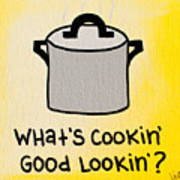 What's Cookin' Good Lookin'? Art Print