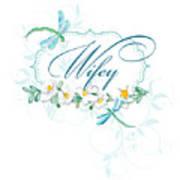 Wifey New Bride Dragonfly W Daisy Flowers N Swirls Art Print