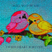 Will You Be My Tweet Heart Forever Art Print