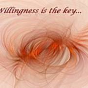 Willingness Is The Key Art Print
