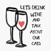 Wine And Cats- Art By Linda Woods Art Print