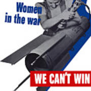 Women In The War - We Can't Win Without Them Art Print