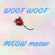 Woof Woof Meow Meow Art Print