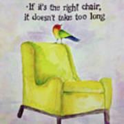 The Right Chair Art Print