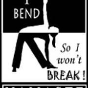 Yoga - Bend So You Won't Break Art Print