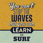 You Can't Stop The Waves Art Print