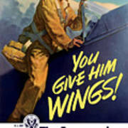 You Give Him Wings - Ww2 Art Print