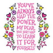 You Have Always Had The Power Art Print