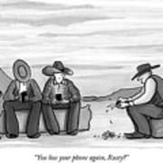 You Lose Your Phone Again Art Print