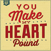 You Make My Heart Pound Art Print