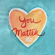 You Matter Love Art Print