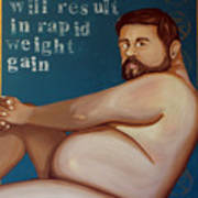 You'll Get Fat Art Print