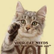 Your Cat Needs You Art Print