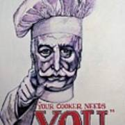 Your Cooker Needs You Art Print