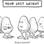 Your Lost Weight Art Print