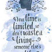 Your Time Is Limited Art Print