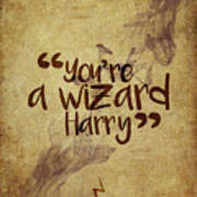 You're A Wizard Harry Art Print