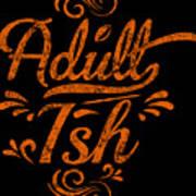 Adult Ish 2 Art Print