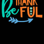 Be Thankful Thanksgiving Turkey Dinner Thank You Graphic Art Print