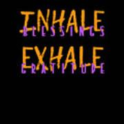 Inhale Blessings Exhale Gratitude Art Print