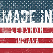 Made In Lebanon, Indiana Art Print