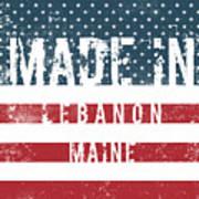 Made In Lebanon, Maine Art Print