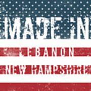 Made In Lebanon, New Hampshire Art Print