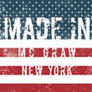 Made In Mc Graw, New York Art Print