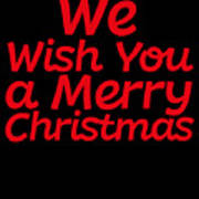 We Wish You A Merry Christmas Secret Santa Love Christmas Holiday Art Print