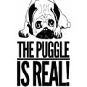 Puggle Is Real Funny Humor Pug Dog Lovers Art Print