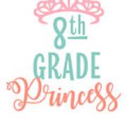 8th Grade Princess Adorable For Daughter Pink Tiara Princess Art Print