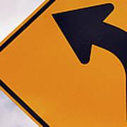 A Curve Ahead Road Sign Warning Art Print