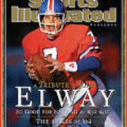 A Tribute To John Elway 2004 Nfl Hall Of Fame Edition Sports Illustrated Cover Art Print