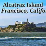 Alcatraz Island, San Francisco, California Art Print