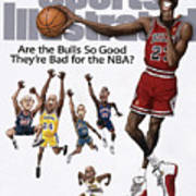 Are The Bulls So Good Theyre Bad For The Nba Sports Illustrated Cover Art Print