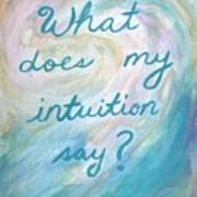 Art Therapy For Your Wall What Does My Intuition Say?  Art Print