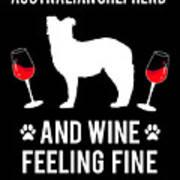 Australian Shepherd And Wine Felling Fine Dog Art Print