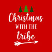 Christmas With The Tribe Art Print