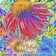 Enjoy The Day Art Print