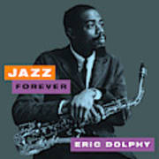 Eric Dolphy - Jazz Forever Art Print