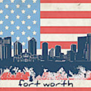 Fort Worth Skyline Usa Flag Art Print