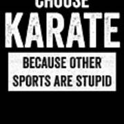 Funny Karate Design Choose Karate Because White Light Art Print