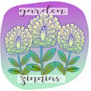 Garden Zinnias Art Print