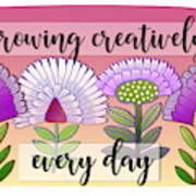 Growing Creatively Art Print