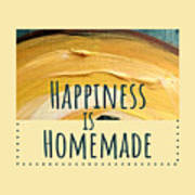 Happiness Is Homemade #2 Art Print