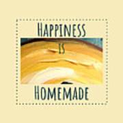 Happiness Is Homemade #3 Art Print