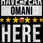 Have No Fear The Omani Is Here Art Print
