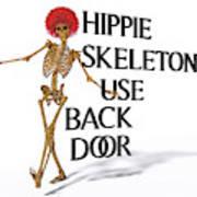 Hippie Skeletons Use Back Door Art Print