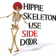 Hippie Skeletons Use Side Door Art Print